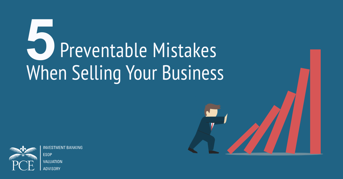 5 Preventable Mistakes When Selling Your Business