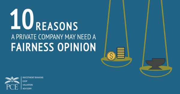 10 Reasons a Private Company May Need a Fairness Opinion
