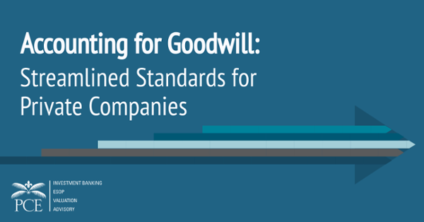 Accounting for Goodwill Streamlined Standards for Private Companies