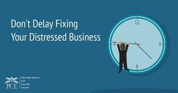 Don't Delay Fixing Your Distressed Business