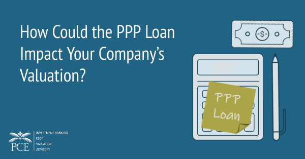 How Could the Paycheck Protection Program Loan Impact Your Company's Valuation