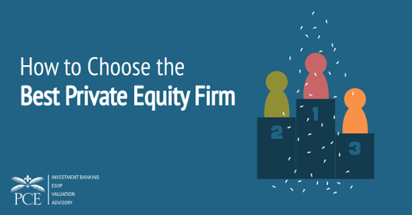 How to Choose the Best Private Equity Firm