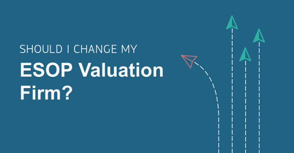 Should I Change My ESOP Valuation Firm?