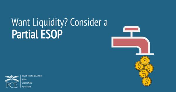 Want Liquidity? Consider a Partial ESOP