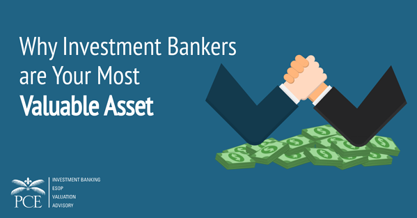 Why Investment Bankers are Your Most Valuable Asset