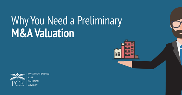 Why You Need a Preliminary M&A Valuation