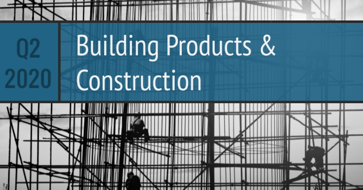 Q2 2020 Building Products Construction