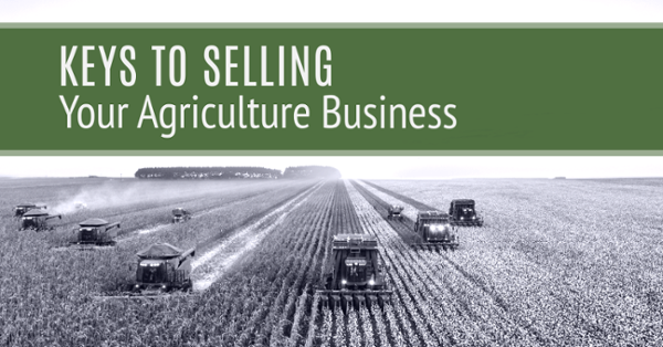 Keys to Selling Your Agriculture Business