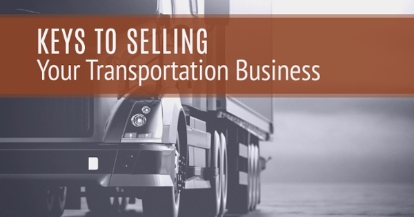 Keys to Selling Your Transportation Business